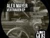 ARM16 // ALEX MAYER - VERTRAUEN EP