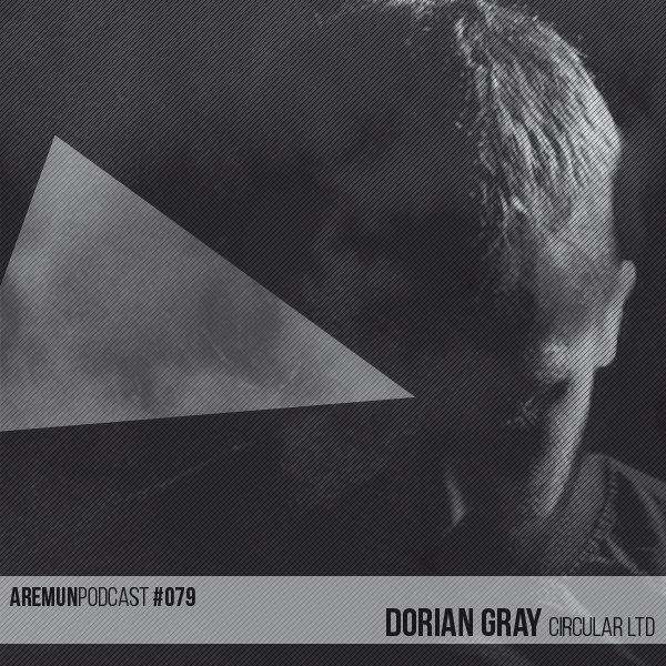 Aremun Podcast 79 – Dorian Gray (Circular LTD)